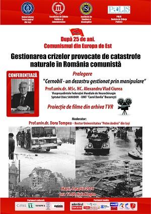 Afișul Evenimentului Gestionarea crizelor provocate de catastrofe naturale în România comunistă_Prelegere_Cernobîl - un dezastru gestionat prin manipulare