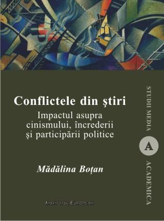 Conflictele din știri_Impactul asupra cinismului, încrederii și participării politice_Mădălina Boțan