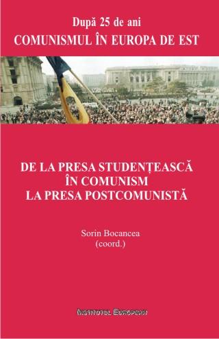 De la presa studențească în comunism la presa postcomunistă_Sorin Bocancea (coord.)
