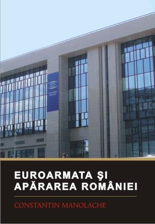 Euroarmata și apărarea României_Constantin Manolache