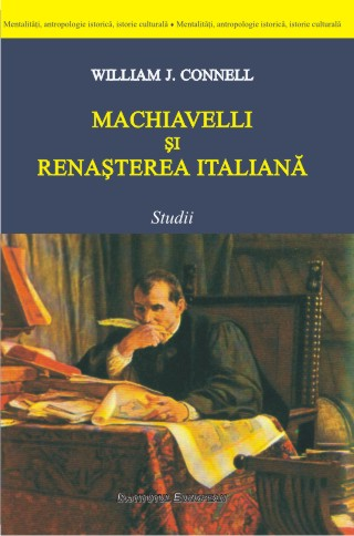 Machiavelli și Renașterea italiană_William J. Connell
