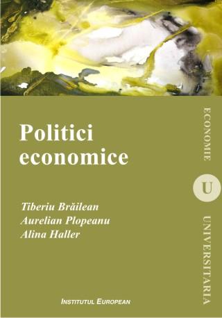 Politici economice_Tiberiu Brăilean, Aurelian Popleanu, Alina Haller